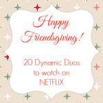 20 Dynamic Duos To Watch On Netflix #StreamTeam