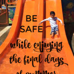 Be Safe While Enjoying the Final Days of Summer #StanfordChildrens