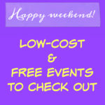 The Frugal Weekender: Low-Cost and Free Events to Check Out